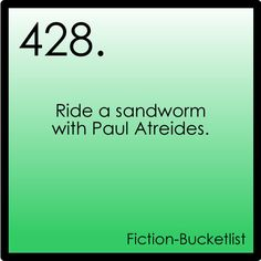 ride a sandworm with or without Paul Atreides