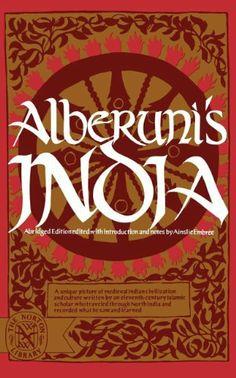 Alberuni's India (Abridged) (Norton Library) by Al-Biruni. $23.95. Publisher: W. W. Norton  Company; Abridged edition (May 1, 1993)