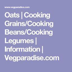 Vegetarians in Paradise/ Cooking Grains/Cooking Beans/Cooking Legumes Vegan Los Angeles, Vegan Vegetarian, Vegetarian Recipes, Gluten Free Oats, Alkaline Foods, Lentils, Quinoa, Grains, Paradise