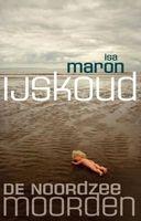 IJskoud - Isa Maron - Lees mijn recensie op http://wieschrijftblijft.com/ijskoud-isa-maron/