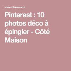 Pinterest : 10 photos déco à épingler - Côté Maison