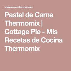 Pastel de Carne Thermomix | Cottage Pie - Mis Recetas de Cocina Thermomix