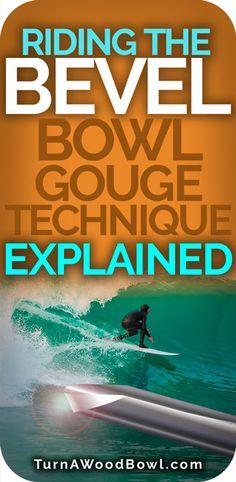 Riding The Bevel Bowl Gouge Technique Explained