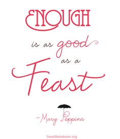 An essential idea... all we need is enough.  Enough is as Good as a Feast | Small Notebook
