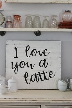 I Love You A Latte Sign Coffee Sign Farmhouse Decor Farmhouse Signs Kitchen Signs Coffee Gift Coffee Nook, Coffee Carts, Coffee Corner, Coffee Time, Kitchen Decor Signs, Farmhouse Kitchen Decor, Farmhouse Signs, Decorating Kitchen, Kitchen Ideas
