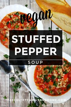 The BEST Eating Vegan Stuffed Pepper Soup.a healthy and easy soup recipe that's vegan, gluten-free, dairy-free, meat-free, Medical Medium and Meatless Monday Healthy Vegetable Recipes, Healthy Gluten Free Recipes, Healthy Soup Recipes, Spicy Recipes, Clean Eating Recipes, Meal Recipes, Healthy Eats, Vegan Stuffed Peppers, Stuffed Pepper Soup