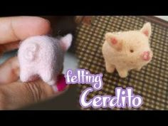MINI PUERQUITO CON NEEDLE FELTING - YouTube