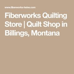 Fiberworks Quilting Store | Quilt Shop in Billings, Montana