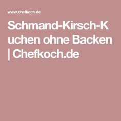 Schmand-Kirsch-Kuchen ohne Backen   Chefkoch.de Peach, Cherries, Mandarin Oranges, Food Portions, Recipes