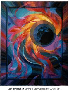 "*Art Quilt - ""Corona ll: Solar Eclipse"" by Caryl Bryer Fallert"
