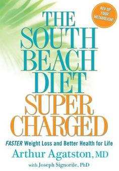 The South Beach Diet Supercharged: Faster Weight Loss and Better Health for Life http://LibraryUserGroup.com The Library of Library User Group #droz #diet #weightloss #loseweight #burnfat #loseweightfast #GarciniaCambogia