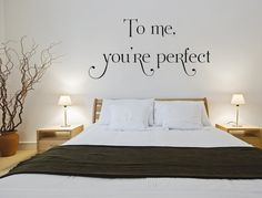 To Me You're Perfect Vinyl Wall Decal, Love Wall Decals, Vinyl Wall Art, Custom Decals, Bedroom Signs, Decor, Romantic Sayings by inspirationwallsigns. Explore more products on http://inspirationwallsigns.etsy.com