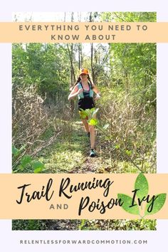 Everything you need to know about trail running and poison ivy.   #TrailRun #Running #Run #PoisonIvy