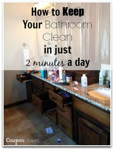 How to Keep Your Bathroom Clean in just 2 Minutes a Day - if I can do it, I know you can too.