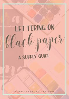 Writing on white paper is minimalist perfection, but lettering on dark surfaces has its own glam factor! Learn about the pens and inks that work on black — click through to read the supply guide!