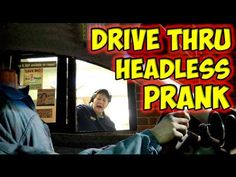 Headless Drive Through Prank - http://lolsvillage.com/?p=12644