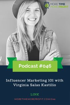 Podcast Ep Influencer Marketing 101 with Virginia Salas Kastilio Influencer Marketing, Entrepreneurship, Business Tips, Improve Yourself, Motivation, Inspiration