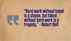 Talent Without Hard work is A Tragedy