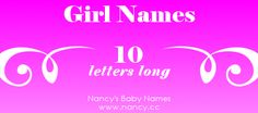 Big list of girl names that are 10 letters long. Each name links to a popularity graph. #babynames