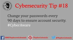 Change your passwords every 90 days to ensure account security. #CyberAware