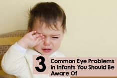 Do you often find your child rubbing his eyes? Want to know exactly what is irritating them? Then here's an article on eye problems in infants you should be aware of.