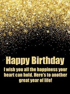 Have a Great Year! Happy Birthday Wishes Card: This birthday card shines just like the birthday boy's smile will shine when he receives it. Golden glitter raining down on your message of happiness and another great year of life make for a thrilling gift t Birthday Card Messages, Happy Birthday Wishes Cards, Birthday Blessings, Birthday Wishes Quotes, Best Birthday Wishes, Birthday Greeting Cards, Birthday Sayings, Birthday Crafts, Card Birthday