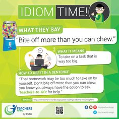"""TG #IDIOM of the Day! """"Bite off more than you can chew"""" Sign-up & Join our community >  www.teachers-to-go.com"""