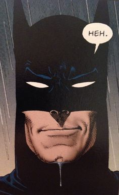 Batman is amused.