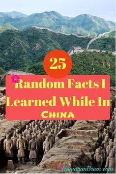 25 Random Facts I Learned While In China. Even though I love to do research before I visit a destination, there are always things I learn while I'm there.  This was even more pronounced in China because with most of the information composed in Chinese, not English, it was more difficult for me to find sufficient information prior to traveling.   This is one reason I thoroughly enjoyed my guides in China.  They could fill in the blanks to all of my burning questions.