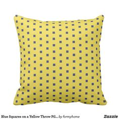Blue Squares on a Yellow Throw Pillow - classic gifts gift ideas diy custom unique Yellow Throw Pillows, Decorative Throw Pillows, Blue Square, Blue Fashion, Pillow Design, Home Gifts, Squares, Pillow Patterns, Classic