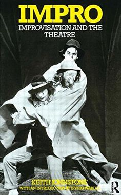 Impro: Improvisation and the Theatre by Keith Johnstone http://www.amazon.com/dp/0878301178/ref=cm_sw_r_pi_dp_4XNvvb1TFBH5N