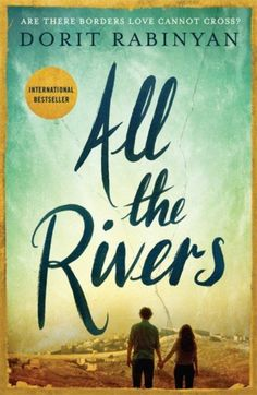 All the Rivers by Dorit Rabinyan, translated by Jessica Cohen