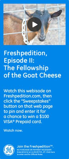 "Freshpedition, Episode II: The Fellowship of the Goat Cheese. Watch this webisode on freshpedition.com, then click the ""Sweepstakes"" button on that web page to pin and enter it for a chance to win a $100 VISA prepaid card. Watch now!"