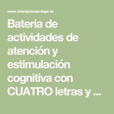 Bateria de actividades de atención y estimulación cognitiva con CUATRO letras y colores, Con plantilla editable -Orientacion Andujar
