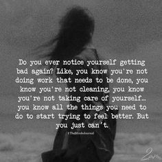 Do you Ever Notice Yourself Getting bad Again Poem Quotes, Sad Quotes, Life Quotes, Inspirational Quotes, Poems, Lesson Quotes, Qoutes, Motivational, Doing Me Quotes