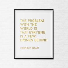 Gold Foil Humphrey Bogart Print - Drinking Quote - Bar Cart Print - Champagne Print - Champagne Quote - Holiday Print - from CityComfortsDC on Etsy. Scott Fitzgerald Citations, Scott Fitzgerald Quotes, Humphrey Bogart, Me Quotes, Motivational Quotes, Inspirational Quotes, Great Gatsby Quotes, Da Vinci Quotes, Champagne Quotes