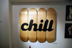 Skateboard artwork- Chill.