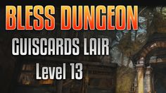 Bless Online Dungeon -  Giscard Lair Level 13