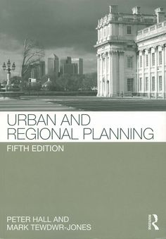 Urban and regional planning / Peter Hall and Mark Tewdwr-Jones, 2011