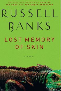 Lost Memory of Skin: A Novel by Russell Banks