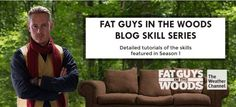 FAT GUYS IN THE WOODS: Blog Skill Series – COMING SOON.