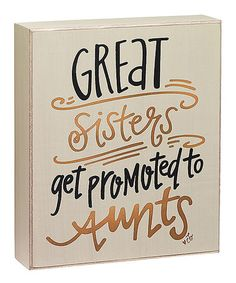 Look what I found on #zulily! 'Promoted to Aunts' Box Sign by Collins #zulilyfinds