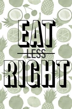 Eat right, not less! The key to a living a healthy life is nourishing your body. Focus on nutrients, not calories.