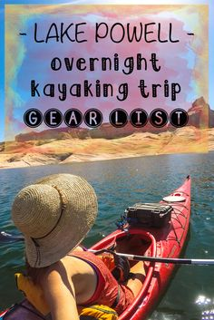 Not sure what to pack for a multi-day kayaking trip? Get my complete gear list for an overnight kayaking trip with specific recommendations for Lake Powell.