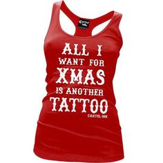 All I want for xmas is another tattoo