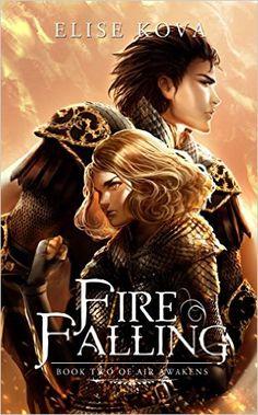ADORED this book. Amazon.com: Fire Falling (Air Awakens Series Book 2) eBook: Elise Kova: Kindle Store