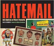 """Hatemail: Anti-Semitism On Picture Postcards is a study of the postcards depicting stereotypical images of the Jew as a vile personage in the """"golden age"""" of postcards that is generally designated as from 1890 to 1920."""