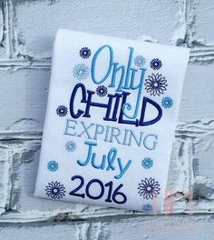 Only Child Expiring Embroidered Shirt by HMembroidery on Etsy