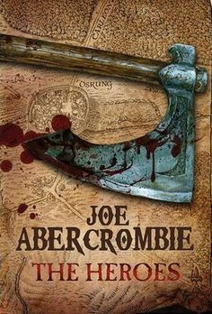 Hardback cover for The Heroes by Joe Abercrombie. January 2011