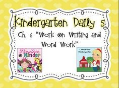 Chapter 6 of Daily 5- Work on Writing and Word Work from Sharing Kindergarten